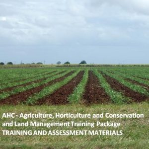 AHC - Agriculture Horticulture and Conservation and Land Management Training Package